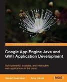 Google App Engine Java and GWT Application Development (eBook, PDF)