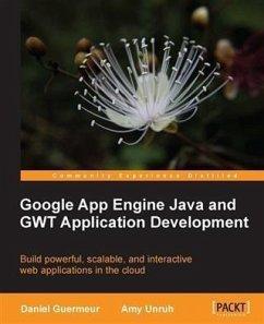 Google App Engine Java and GWT Application Development (eBook, PDF) - Guermeur, Daniel