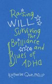 Raising Will: Surviving the Brilliance and Blues of ADHD (eBook, ePUB)