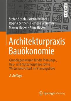 Architekturpraxis Bauökonomie - Scholz, Stefan; Wellner, Kristin; Zeitner, Regina; Schramm, Clemens; Hackel, Marcus; Hackel, Anne