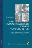 Vier zukunftsweisende Denker vom Oberrhein
