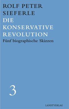Die Konservative Revolution - Sieferle, Rolf Peter