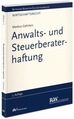 Anwalts- und Steuerberaterhaftung - Gehrlein, Markus
