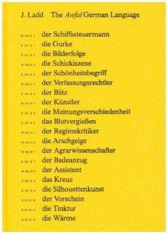 Jeffrey Ladd. The Awful German Language - Ladd, Jeffrey