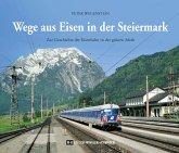 Wege aus Eisen in der Steiermark