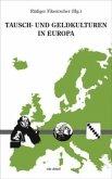 Tausch- und Geldkulturen in Europa
