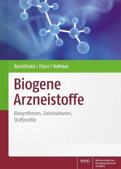 Biogene Arzneistoffe - Bechthold, Andreas;Fürst, Robert;Vollmar, Maria Angelika