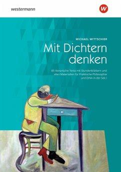 Mit Dichtern denken - Wittschier, Michael