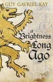 A Brightness Long Ago (eBook, ePUB)