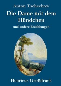 Die Dame mit dem Hündchen (Großdruck) - Tschechow, Anton