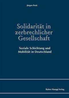 Solidarität in zerbrechlicher Gesellschaft (eBook, PDF) - Prott, Jürgen