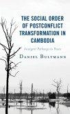 The Social Order of Postconflict Transformation in Cambodia (eBook, ePUB)