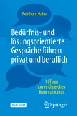 Bedürfnis- und lösungsorientierte Gespräche führen - privat und beruflich (eBook, PDF)