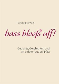 bass blooß uff! (eBook, ePUB)