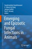 Emerging and Epizootic Fungal Infections in Animals (eBook, PDF)