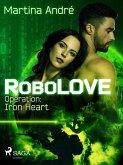 RoboLOVE #1 - Operation: Iron Heart (eBook, ePUB)