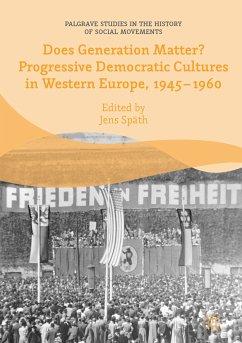 Does Generation Matter? Progressive Democratic Cultures in Western Europe, 1945-1960 (eBook, PDF)