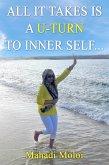 All it takes is a U-turn to inner self (eBook, PDF)