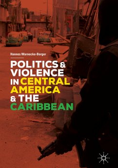 Politics and Violence in Central America and the Caribbean (eBook, PDF) - Warnecke-Berger, Hannes