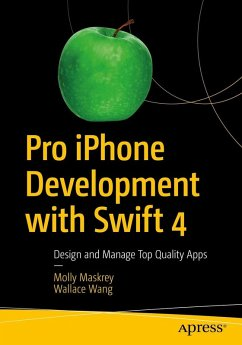 Pro iPhone Development with Swift 4 (eBook, PDF) - Maskrey, Molly; Wang, Wallace