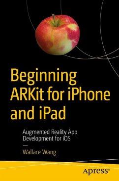 Beginning ARKit for iPhone and iPad (eBook, PDF) - Wang, Wallace