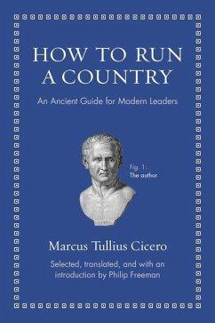 How to Run a Country (eBook, PDF) - Cicero, Marcus Tullius