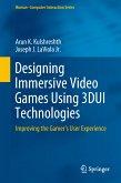 Designing Immersive Video Games Using 3DUI Technologies (eBook, PDF)