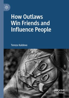 How Outlaws Win Friends and Influence People (eBook, PDF) - Kuldova, Tereza