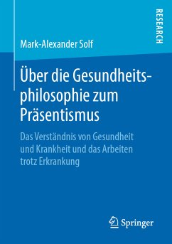 Über die Gesundheitsphilosophie zum Präsentismus (eBook, PDF) - Solf, Mark-Alexander