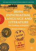 Irish Expatriatism, Language and Literature (eBook, PDF)