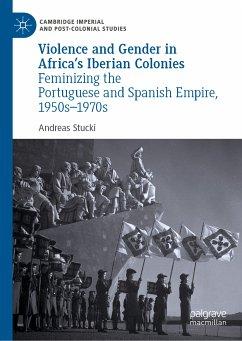 Violence and Gender in Africa's Iberian Colonies (eBook, PDF) - Stucki, Andreas