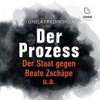 Der Prozess: Der Staat gegen Beate Zschäpe u.a. (MP3-Download)