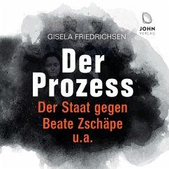 Der Prozess: Der Staat gegen Beate Zschäpe u.a. (MP3-Download) - Friedrichsen, Gisela