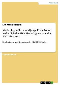 Kinder, Jugendliche und junge Erwachsene in der digitalen Welt. Grundlagenstudie des SINUS-Instituts (eBook, PDF)
