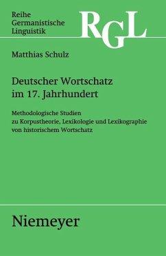 Deutscher Wortschatz im 17. Jahrhundert (eBook, PDF) - Schulz, Matthias