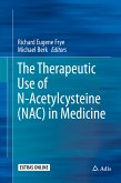 The Therapeutic Use of N-Acetylcysteine (NAC) in Medicine (eBook, PDF)