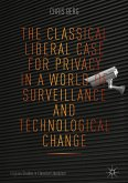 The Classical Liberal Case for Privacy in a World of Surveillance and Technological Change (eBook, PDF)