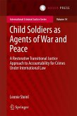 Child Soldiers as Agents of War and Peace (eBook, PDF)
