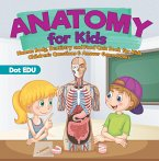 Anatomy for Kids   Human Body, Dentistry and Food Quiz Book for Kids   Children's Questions & Answer Game Books (eBook, PDF)