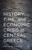 History, Time, and Economic Crisis in Central Greece (eBook, PDF)