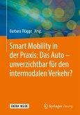 Smart Mobility in der Praxis: Das Auto - unverzichtbar für den intermodalen Verkehr? (eBook, PDF)