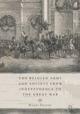 The Belgian Army and Society from Independence to the Great War (eBook, PDF)
