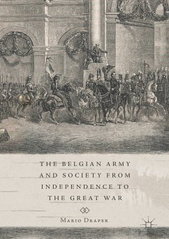 The Belgian Army and Society from Independence to the Great War (eBook, PDF) - Draper, Mario