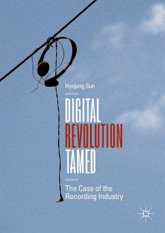 Digital Revolution Tamed (eBook, PDF) - Sun, Hyojung