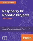 Raspberry Pi Robotic Projects - Third Edition (eBook, PDF)