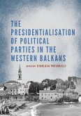The Presidentialisation of Political Parties in the Western Balkans (eBook, PDF)