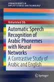 Automatic Speech Recognition of Arabic Phonemes with Neural Networks (eBook, PDF)