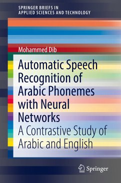 Automatic Speech Recognition of Arabic Phonemes with Neural Networks (eBook, PDF) - Dib, Mohammed