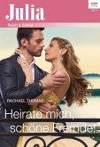 Heirate mich, schöne Fremde! (eBook, ePUB)