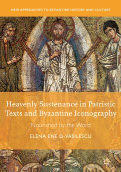 Heavenly Sustenance in Patristic Texts and Byzantine Iconography (eBook, PDF) - Ene D-Vasilescu, Elena